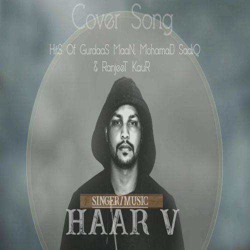 Hits Cover Song (Gurdas Maan,Mohamad Sadiq,Ranjit Kaur) Haar V Mp3 Song Download