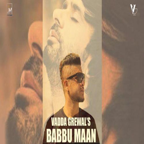 Babbu Maan Vadda Grewal Mp3 Song Download