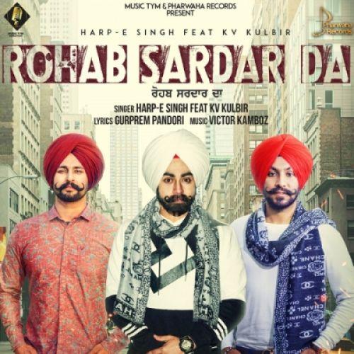 Rohab Sardar Da Harp E Singh, Kv Kulbir Mp3 Song Download