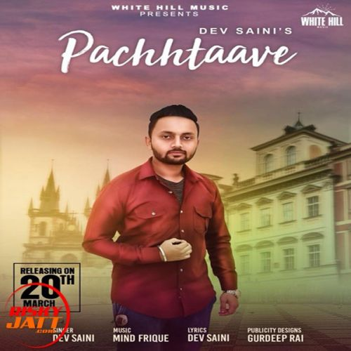Pachhtaave Dev Saini Mp3 Song Download