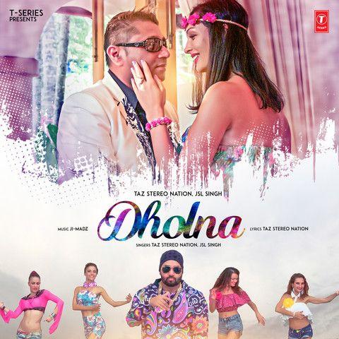 Dholna JSL Singh, Taz Stereo Nation Mp3 Song Download