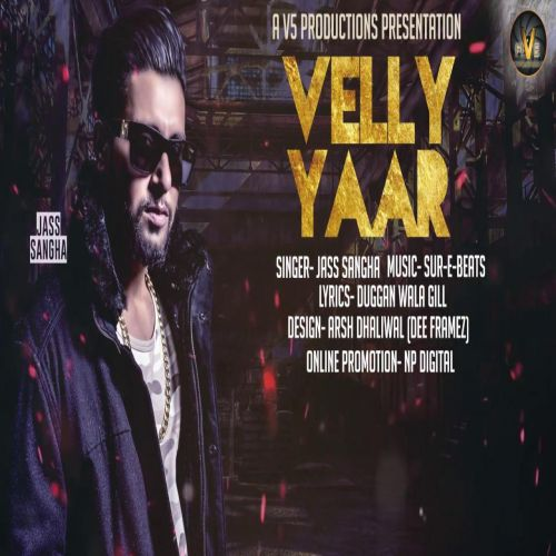 Velly Yaar Jass Sangha Mp3 Song Download