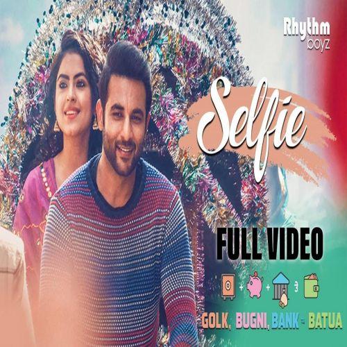 Selfie (Golak Bugni Bank Te Batua) Gurshabad Mp3 Song Download
