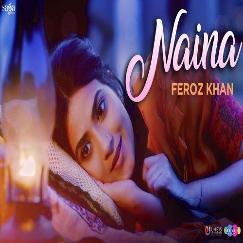 Naina (Subedar Joginder Singh) Feroz Khan Mp3 Song Download