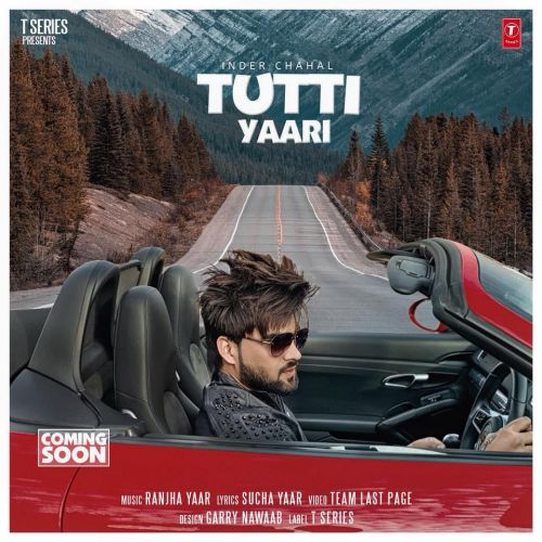 Tutti Yaari Inder Chahal Mp3 Song Download