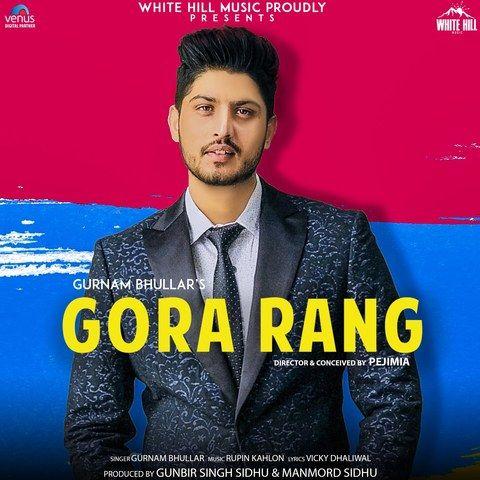 Gora Rang Gurnam Bhullar Mp3 Song Download