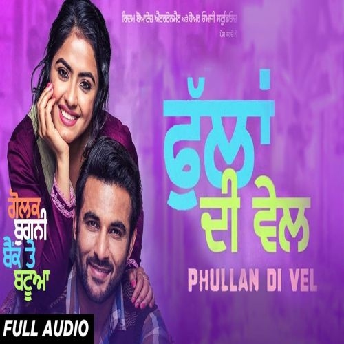 Phullan Di Vel (Golak Bugni Bank Te Batua) Sunidhi Chauhan Mp3 Song Download