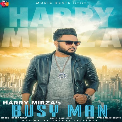 Busy Man Harry Mirza Mp3 Song Download