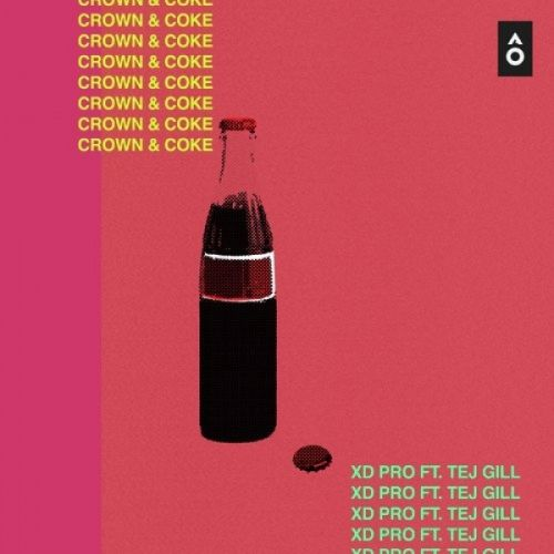 Crown And Coke XD Pro, Tej Gill Mp3 Song Download