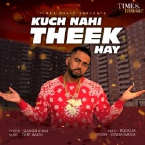 Kuch Nahi Theek Hay Gangis Khan Mp3 Song Download