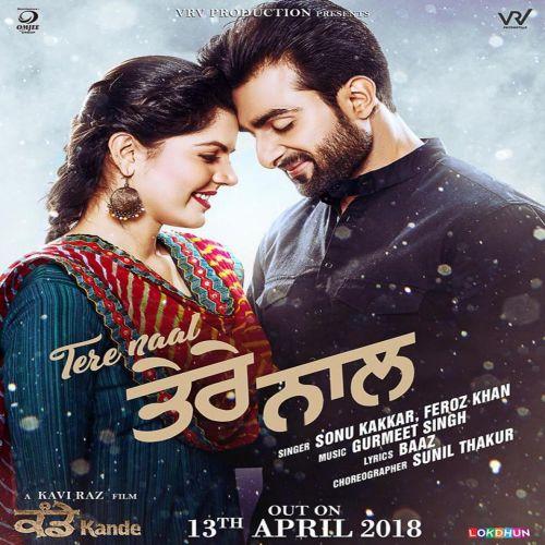Tere Naal (Kande) Feroz Khan, Sonu Kakkar Mp3 Song Download