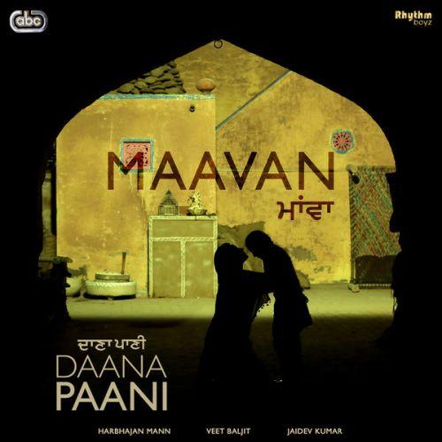 Maavan (Daana Paani) Harbhajan Maan Mp3 Song Download