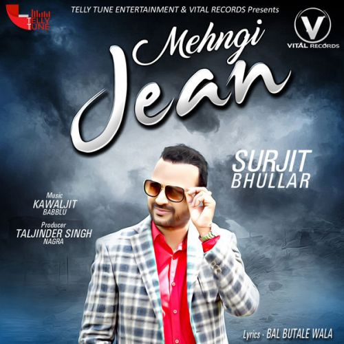 Mehngi Jean Surjit Bhullar Mp3 Song Download