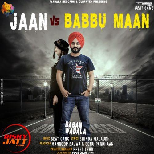 Jaan Vs Babbu Maan Baban Wadala Mp3 Song Download