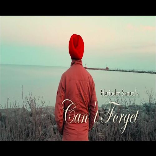 Cant Forget Harinder Samra Mp3 Song Download
