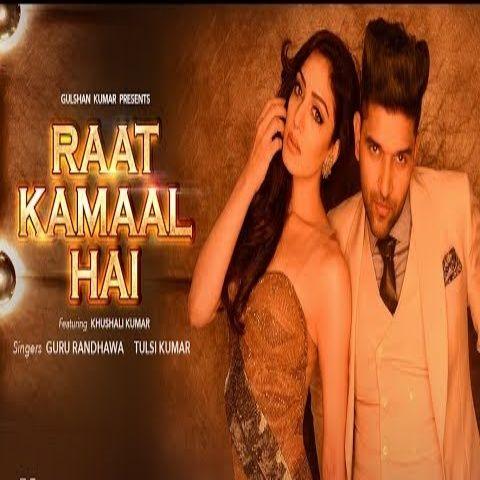 Ratt Kamaal Hai Guru Randhawa, Tulsi Kumar Mp3 Song Download