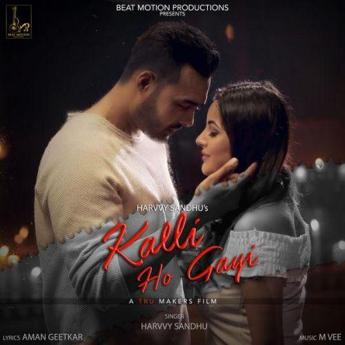 Kalli Ho Gayi Harvvy Sandhu Mp3 Song Download