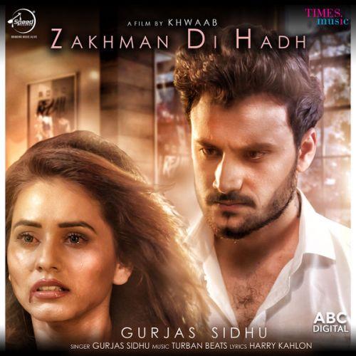 Zakhman Di Hadh Gurjas Sidhu Mp3 Song Download