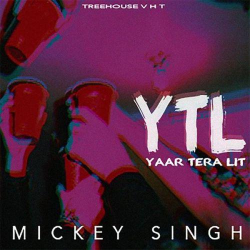 Yaar Tera LIT Mickey Singh Mp3 Song Download