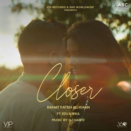Closer Rahat Fateh Ali Khan, Ezu, Ikka Mp3 Song Download