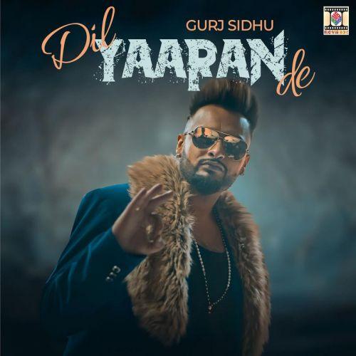 Dil Yaaran De Gurj Sidhu Mp3 Song Download