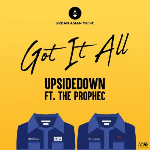 Got It All The PropheC, UpsideDown Mp3 Song Download