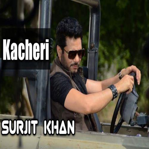 Kacheri Surjit Khan Mp3 Song Download