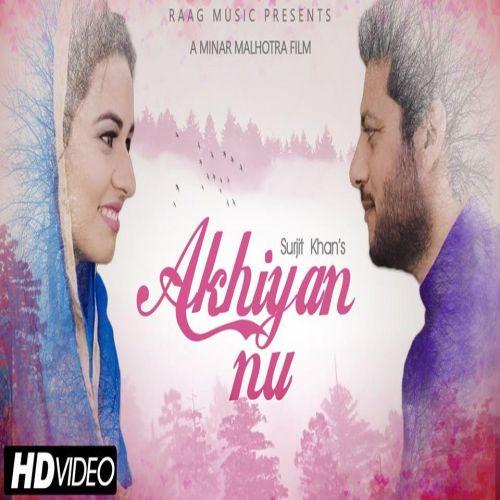 Akhiyan Nu Surjit Khan Mp3 Song Download