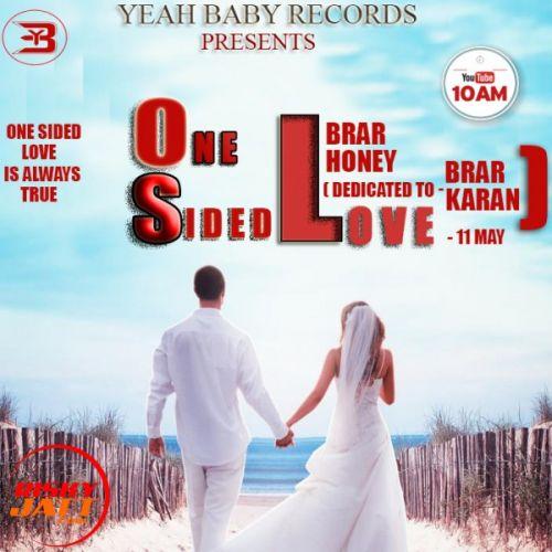 One Sided Love Brar Honey, Karan Brar Mp3 Song Download