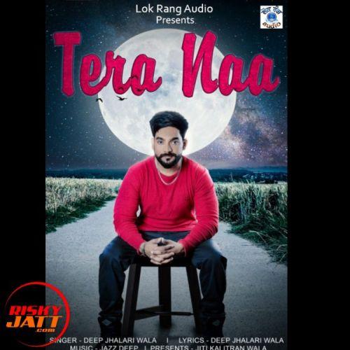 Tera Naa Deep Jhalari Wala Mp3 Song Download