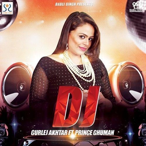 DJ Gurlej Akhtar Mp3 Song Download