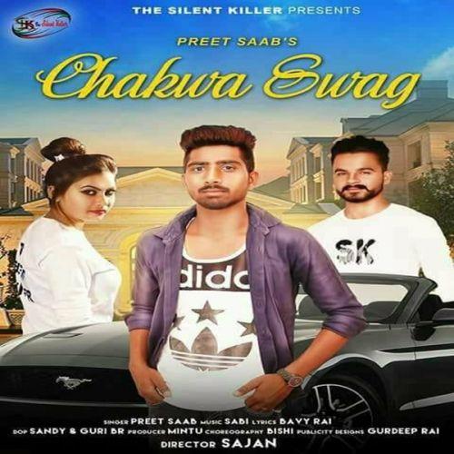 Chakwa Swag Preet Saab Mp3 Song Download