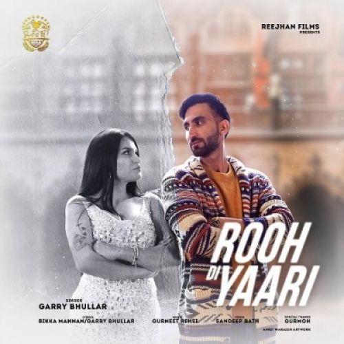 Rooh Di Yaari Garry Bhullar Mp3 Song Download