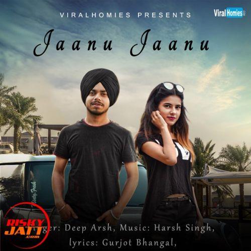 Jaanu Jaanu Deep Arsh Mp3 Song Download