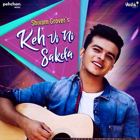 Keh Vi Ni Sakda Shivam Grover Mp3 Song Download