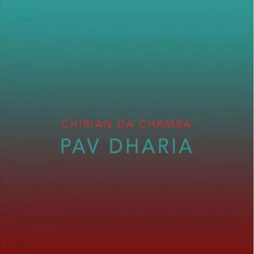 Chirian Da Chamba Pav Dharia Mp3 Song Download