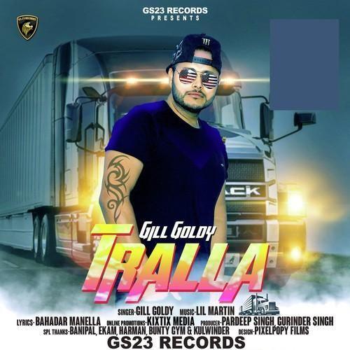 Tralla Leya Gill Goldy Mp3 Song Download