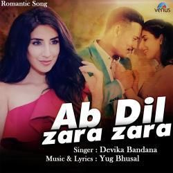 Ab Dil Zara Zara Devika Bandana Mp3 Song Download