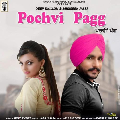 Pochvi Pagg Deep Dhillon, Jaismeen Jassi Mp3 Song Download
