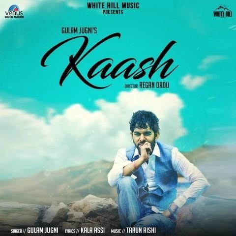 Kaash Gulam Jugni Mp3 Song Download