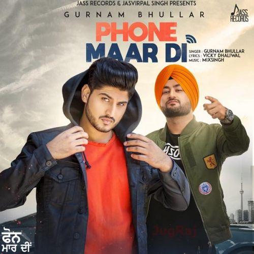 Phone Maar Di Gurnam Bhullar Mp3 Song Download