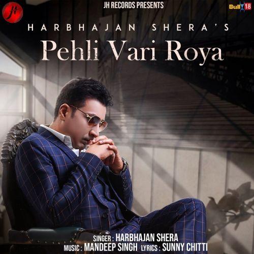 Pehli Vari Roya Harbhajan Shera Mp3 Song Download