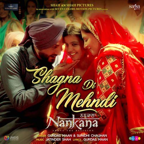 Shagna Di Mehndi (Nankana) Gurdas Maan, Sunidhi Chauhan Mp3 Song Download