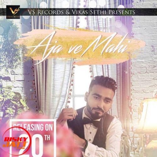 Aja ve mahi Love Maan Mp3 Song Download