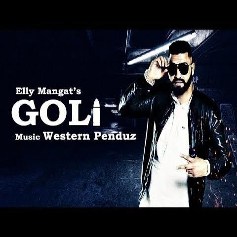 Goli Elly Mangat Mp3 Song Download