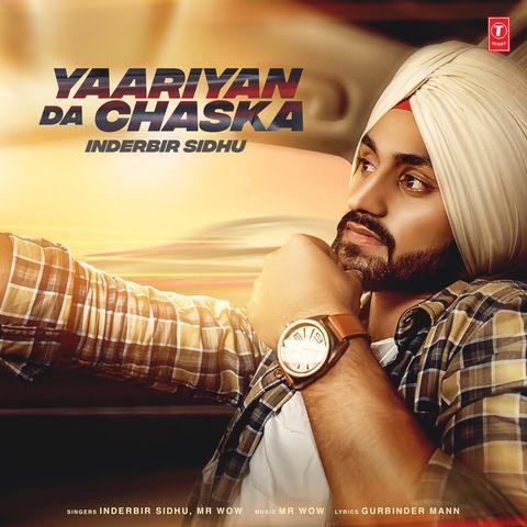 Yaariyan Da Chaska Inderbir Sidhu Mp3 Song Download