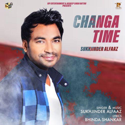 Changa Time Sukhjinder Alfaaz Mp3 Song Download