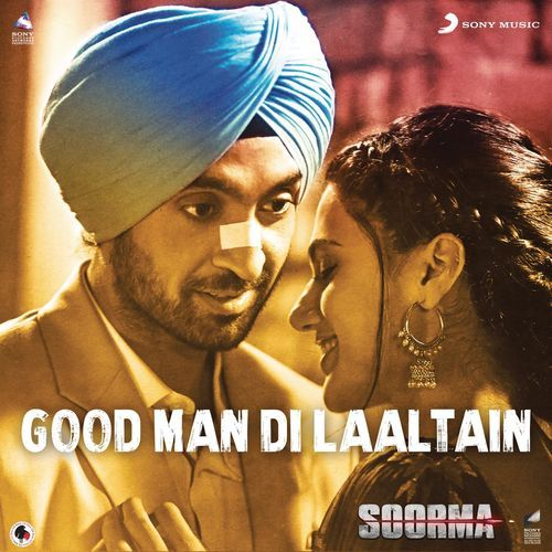 Good Man Di Laaltain (Soorma) Sukhwinder Singh, Sunidhi Chauhan Mp3 Song Download