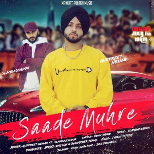 Saade Muhre Gurpreet Hehar Mp3 Song Download