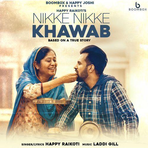Nikke Nikke Khawab Happy Raikoti Mp3 Song Download